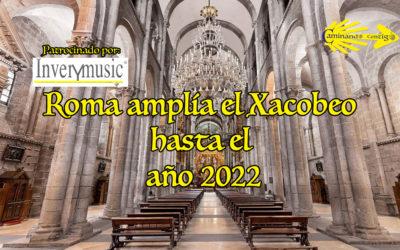 Roma amplía el Xacobeo hasta el año 2022 por las circunstancias del covid