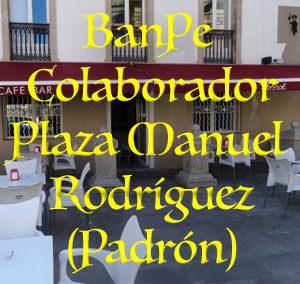 BanPe Colaborador Plaza Manuel Rodriguez en Padrón