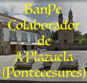BanPe Colaborador de A Plazuela en Pontecesures