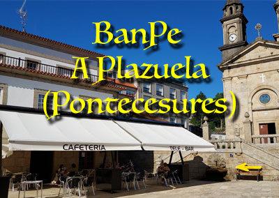 5 – BanPe de A Plazuela en Pontecesures