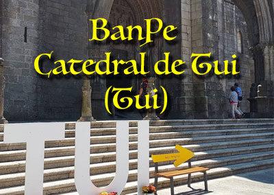 1- BanPe Catedral de Tui