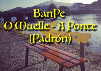 1 -BanPe O Muelle – A Ponte (Padrón)